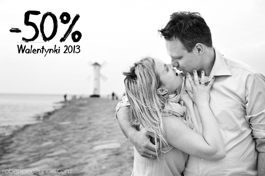 WALENTYNKI 2013 - Promocja dla Zakochanych!!! Tylko tego jednego dnia - 50%!!!
