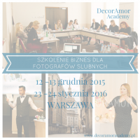 """Szkolenie – """"Biznes dla Fotografów Ślubnych"""" – 12-13 grudnia 2015 & 23-24 stycznia 2016 – Warszawa . Zapraszamy :)"""